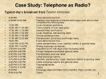 case study telephone as radio2
