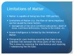 limitations of matter