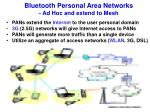 bluetooth personal area networks ad hoc and extend to mesh