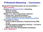 ip bluetooth networking conclusions