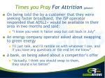 times you pray for attrition phone1