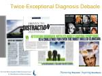 twice exceptional diagnosis debacle
