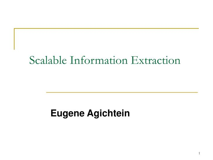 scalable information extraction n.