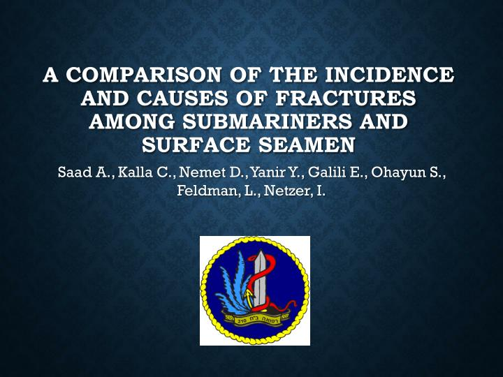 a comparison of the incidence and causes of fractures among submariners and surface seamen n.
