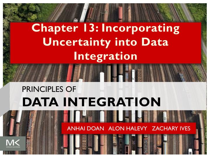 chapter 13 incorporating uncertainty into data integration n.