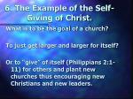 6 the example of the self giving of christ