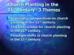 church planting in the 21 st century 3 themes
