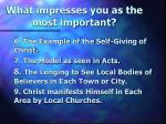 what impresses you as the most important1