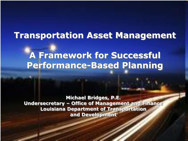 transportation asset management a framework for successful performance based planning n.