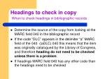headings to check in copy when to check headings in bibliographic records