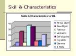 skill characteristics