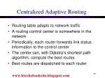 centralized adaptive routing