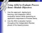 using adli to evaluate process items module objectives