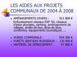 les aides aux projets communaux de 2004 20081