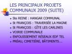 les principaux projets communaux 2009 suite