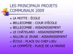 les principaux projets communaux 2009
