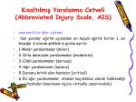 k salt lm yaralanma cetveli abbreviated injury scale ais