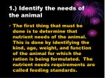 1 identify the needs of the animal
