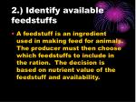 2 identify available feedstuffs