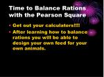 time to balance rations with the pearson square