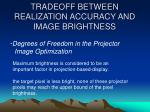 tradeoff between realization accuracy and image brightness