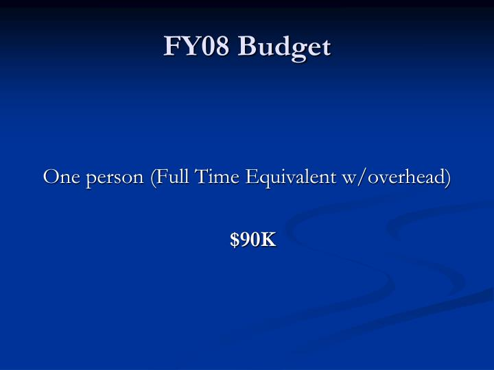 FY08 Budget