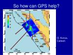 so how can gps help4