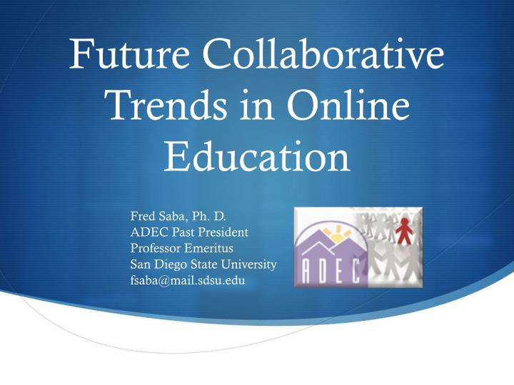 future collaborative trends in online education n.