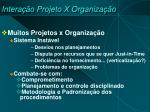intera o projeto x organiza o2