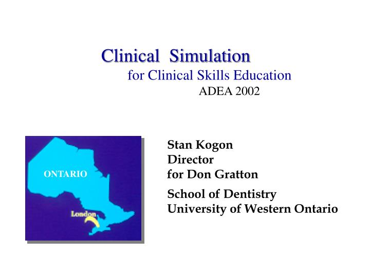clinical simulation for clinical skills education adea 2002 n.
