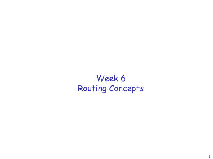 week 6 routing concepts n.