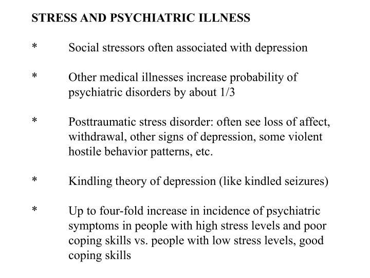 STRESS AND PSYCHIATRIC ILLNESS