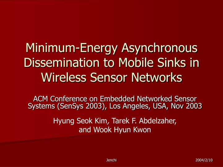 minimum energy asynchronous dissemination to mobile sinks in wireless sensor networks n.
