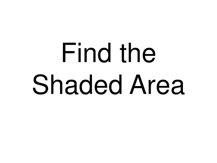 find the shaded area n.