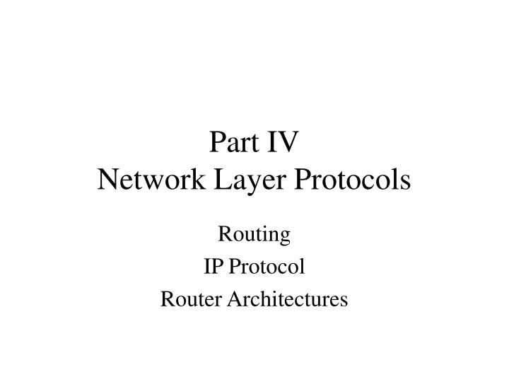 part iv network layer protocols n.