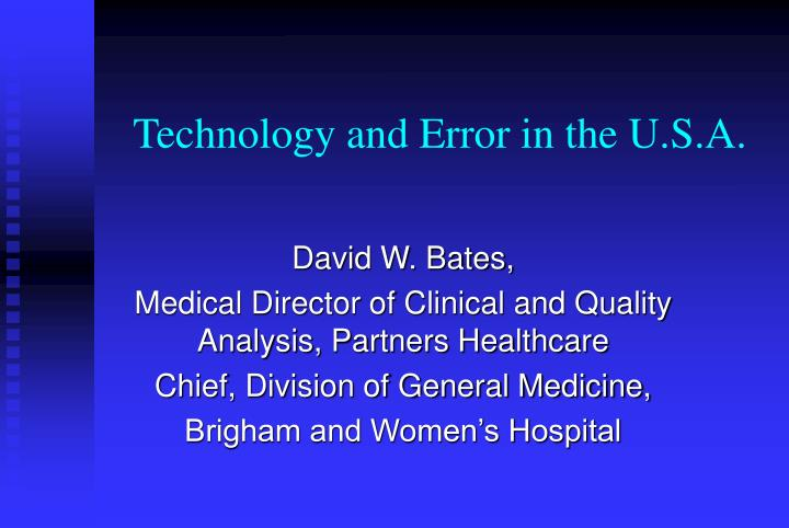 technology and error in the u s a n.