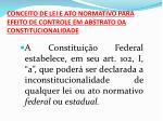 conceito de lei e ato normativo para efeito de controle em abstrato da constitucionalidade