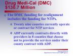 drug medi cal dmc 130 7 million