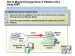 how to migrate exchange server 5 5 mailbox acls using admt