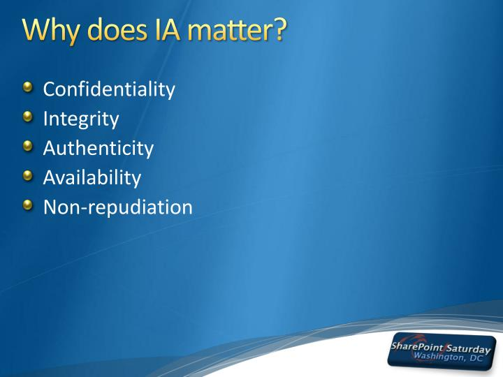 Why does IA matter?
