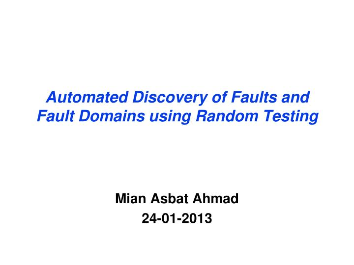 automated discovery of faults and fault domains using random testing n.