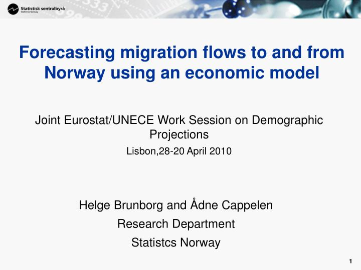 forecasting migration flows to and from norway using an economic model n.