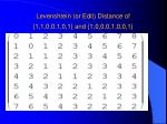 levenshtein or edit distance of 1 1 0 0 1 0 1 and 1 0 0 0 1 0 0 1