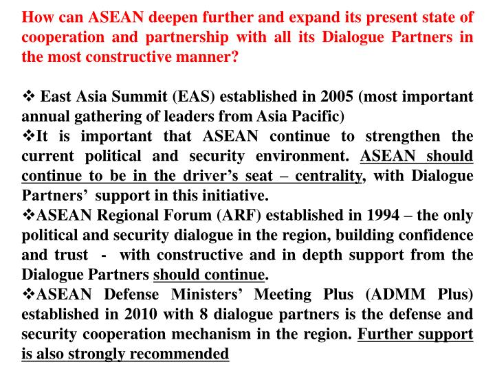 How can ASEAN deepen further and expand its present state of cooperation and partnership with all its Dialogue Partners in the most constructive manner?