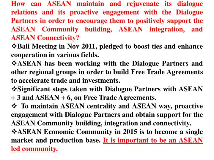 How can ASEAN maintain and rejuvenate its dialogue relations and its proactive engagement with the Dialogue Partners in order to encourage them to positively support the ASEAN Community building, ASEAN integration, and ASEAN Connectivity?