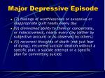 major depressive episode1
