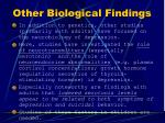 other biological findings