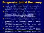 prognosis initial recovery