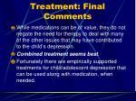 treatment final comments