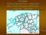 estonia total population 1 4 million one third russian speaking capital tallinn